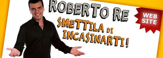 Non incasinarti - Roberto Re